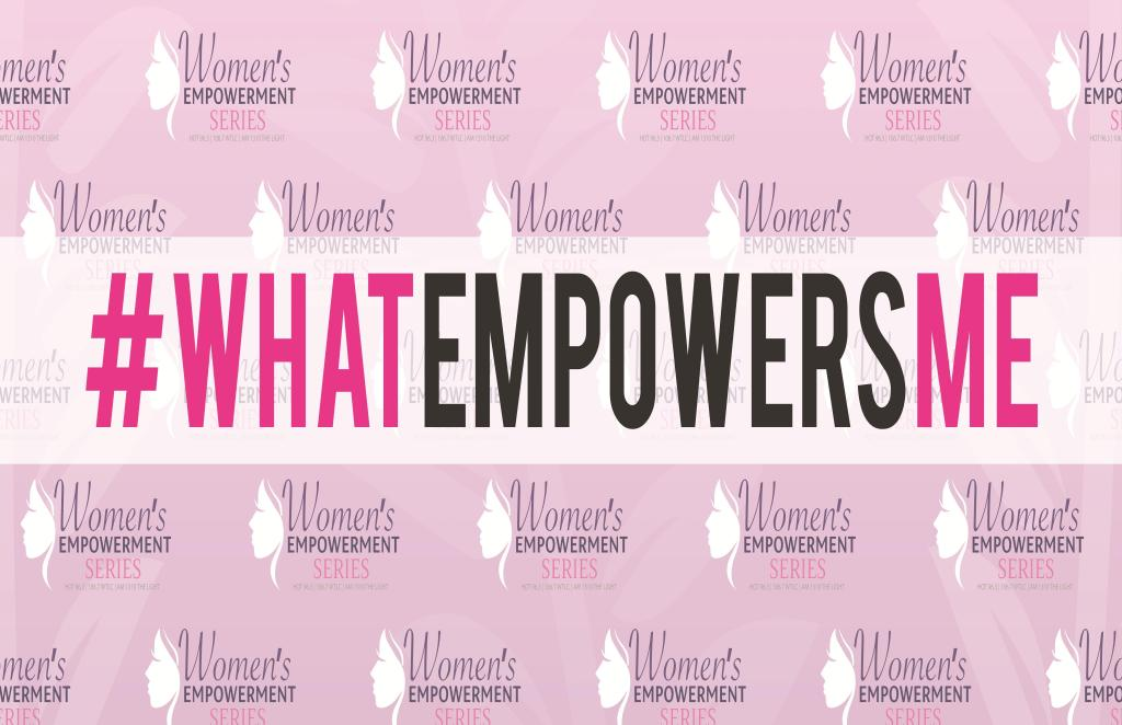#WhatEmpowersMe