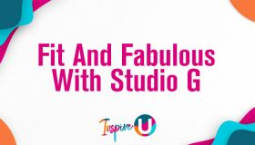 Inspire U: Fit And Fabulous With Studio G