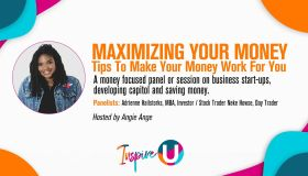 Inspire U: Maximizing Your Money - Tips To Make Your Money Work For You