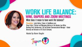 "Inspire U: Work Life Balance ""Wine, Diapers & Zoom Meetings"""