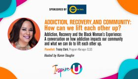 "Inspire U Addiction, Recovery, and Community ""How can we lift each other up?"""