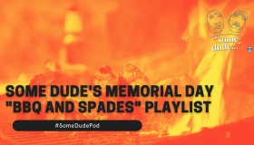 """Some Dude's Memorial Day """"BBQ and Spades"""" Playlist"""