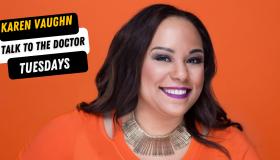 Talk To The Doctor Tuesdays With Karen Vaughn